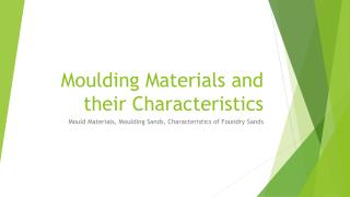 Moulding Materials and their Characteristics
