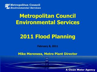 Metropolitan Council Environmental Services 2011 Flood Planning February 8, 2011
