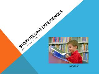 STORYTELLING EXPERIENCES