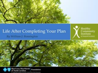 Life After Completing Your Plan