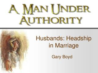 Husbands: Headship in Marriage