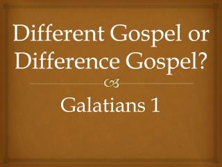 Different Gospel or Difference Gospel?