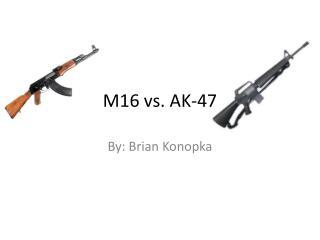 M16 vs. AK-47