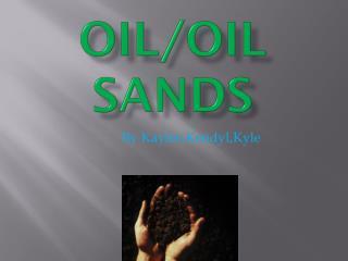 Oil/Oil Sands