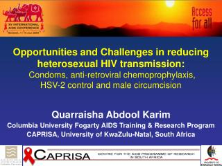 Opportunities and Challenges in reducing heterosexual HIV transmission:  Condoms, anti-retroviral chemoprophylaxis,  HSV