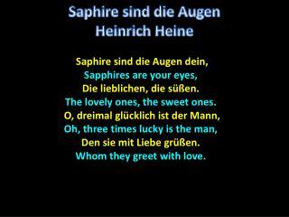 Saphire  sind die Augen dein , Sapphires  are your eyes, Die  lieblichen , die  süßen .