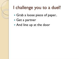 I challenge you to a duel!