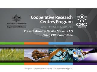 Presentation by Neville Stevens AO Chair, CRC Committee