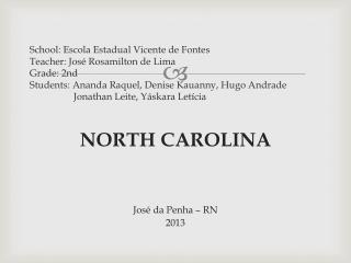 NORTH CAROLINA José da Penha – RN 2013