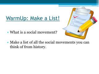 WarmUp : Make a List!