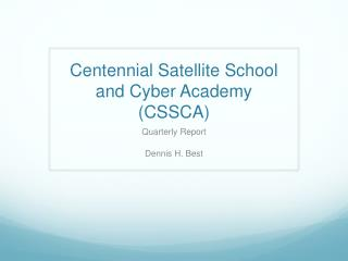 Centennial Satellite School and Cyber Academy (CSSCA)