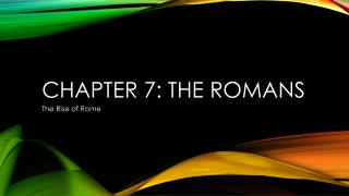 Chapter 7: The Romans
