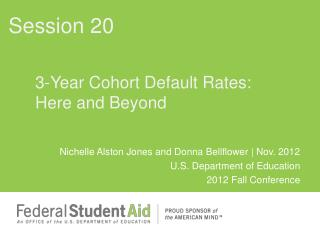 3-Year Cohort  Default Rates: Here  and Beyond