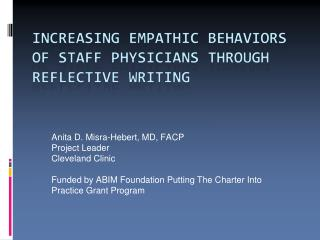 Anita D. Misra-Hebert, MD, FACP Project Leader Cleveland Clinic  Funded by ABIM Foundation Putting The Charter Into Prac
