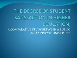 THE DEGREE OF STUDENT SATISFACTION IN HIGHER EDUCATION;