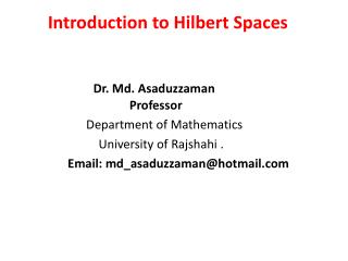 Introduction to Hilbert  Spaces
