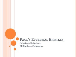 Paul's Ecclesial Epistles