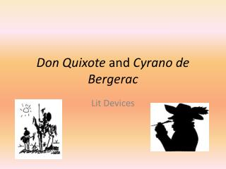 Don Quixote  and  Cyrano de Bergerac