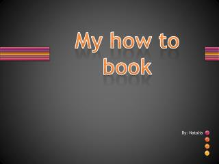 My how to book