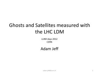 Ghosts and Satellites measured with the LHC LDM