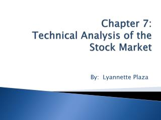 Chapter  7:  Technical Analysis of the Stock Market