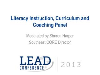 Literacy Instruction, Curriculum and Coaching Panel
