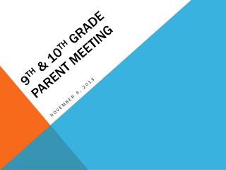 9 TH  & 10 TH  GRADE PARENT MEETING