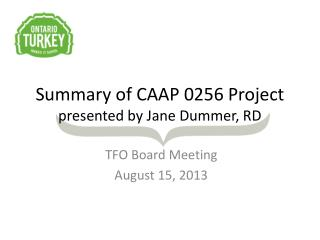 Summary of CAAP 0256 Project presented by Jane Dummer, RD