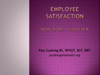 Employee Satisfaction Now more than ever