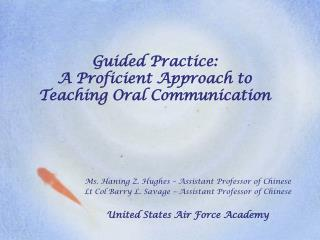 Guided Practice:  A Proficient Approach to  Teaching Oral Communication