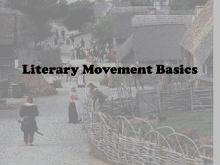 Literary Movement Basics