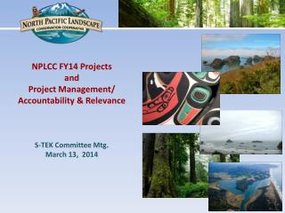 NPLCC  FY14  Projects  and  Project Management/ Accountability & Relevance S-TEK Committee Mtg.
