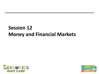 Session 12 Money  and Financial Markets