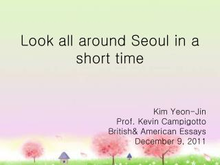 Look all around Seoul in a short time