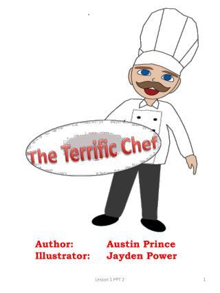 Author:          Austin Prince Illustrator:     Jayden Power
