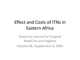 Effect and Costs of  ITNs  in Eastern Africa