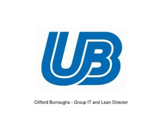 Clifford Burroughs - Group IT and Lean Director
