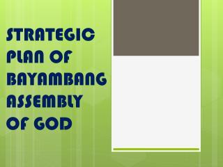 STRATEGIC PLAN OF BAYAMBANG ASSEMBLY OF GOD