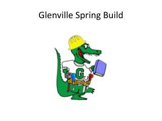 Glenville Spring Build