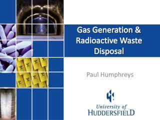 Gas Generation & Radioactive Waste Disposal