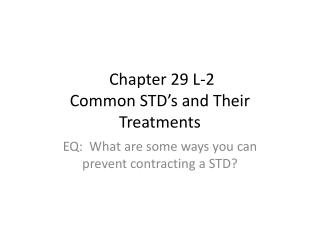 Chapter 29 L-2 Common STD�s and Their Treatments