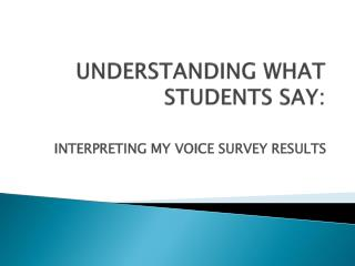 UNDERSTANDING WHAT STUDENTS SAY:
