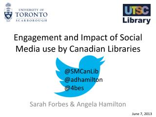 Engagement  and Impact of Social Media use by Canadian  Libraries