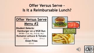 Offer Versus Serve  Menu  #2 Student Selects: Hamburger on a WGR Bun