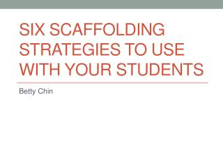 Six Scaffolding Strategies to Use with Your Students
