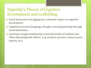 Vygotsky�s Theory of Cognitive  Development  and scaffolding