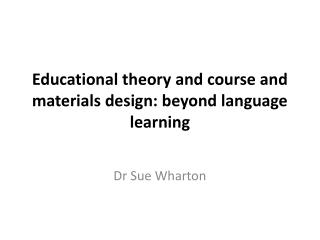 Educational theory and course and materials design: beyond language learning