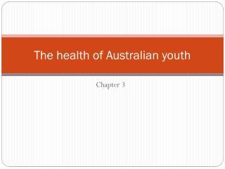 The health of Australian youth