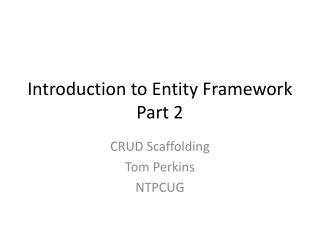 Introduction to Entity Framework Part 2