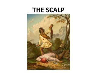 THE SCALP